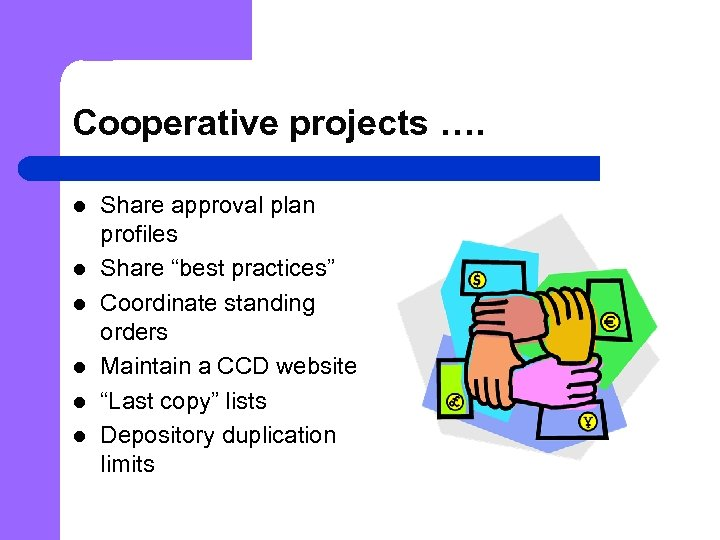 "Cooperative projects …. l l l Share approval plan profiles Share ""best practices"" Coordinate"