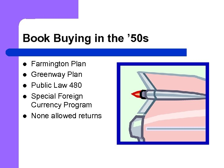 Book Buying in the ' 50 s l l l Farmington Plan Greenway Plan