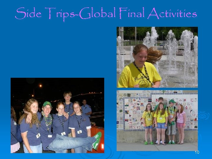 Side Trips-Global Final Activities Ø There a lot of organized activities, as well as