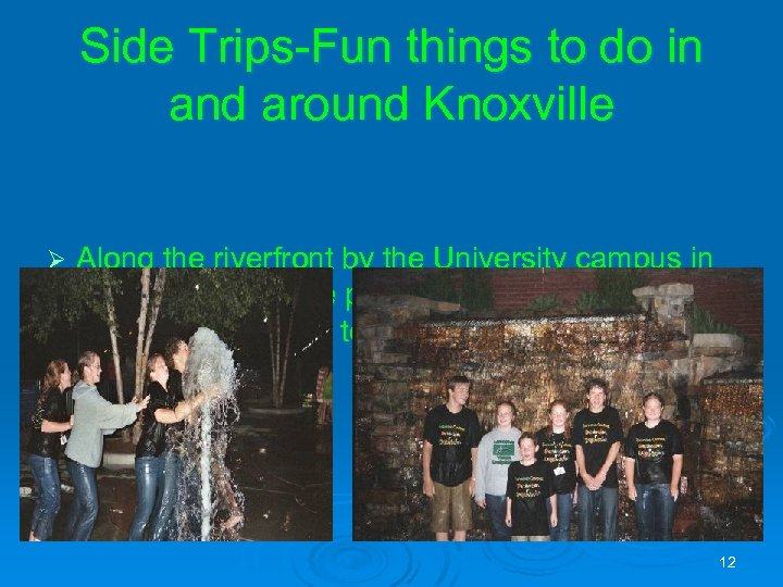 Side Trips-Fun things to do in and around Knoxville Ø Along the riverfront by