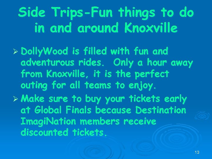 Side Trips-Fun things to do in and around Knoxville Ø Dolly. Wood is filled