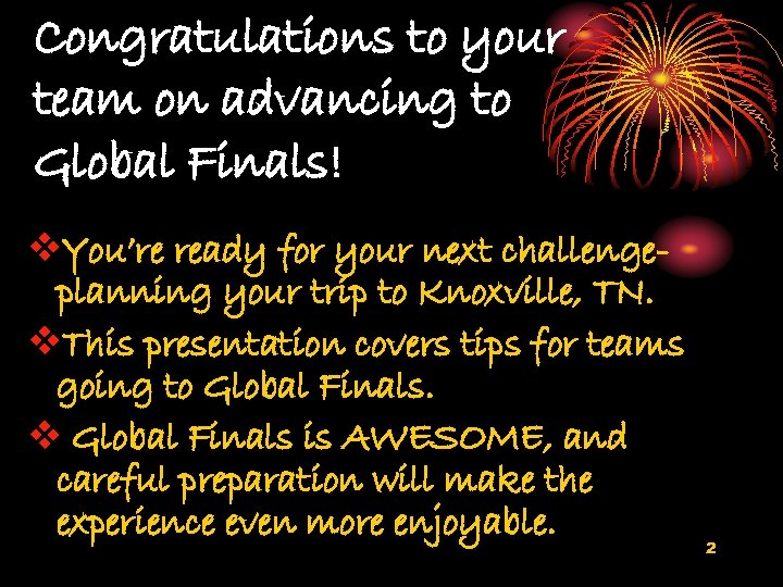 Congratulations to your team on advancing to Global Finals! v. You're ready for your
