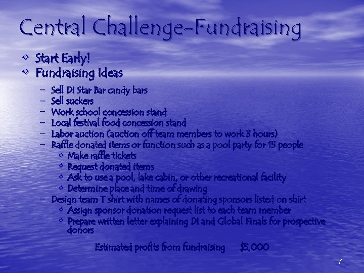 Central Challenge-Fundraising • Start Early! • Fundraising Ideas – – – Sell DI Star