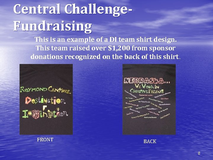 Central Challenge. Fundraising This is an example of a DI team shirt design. This