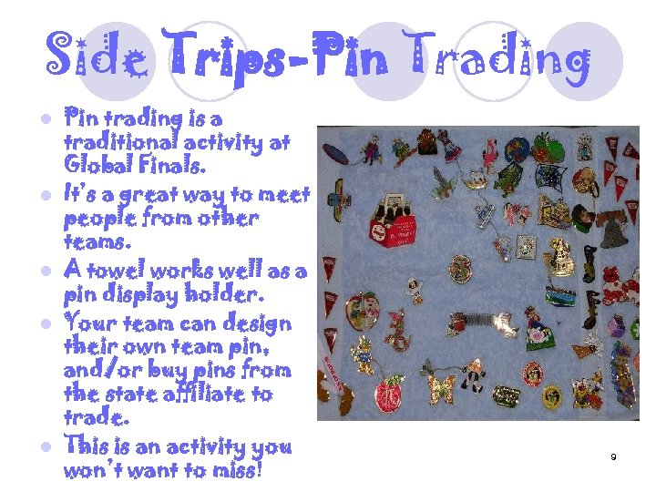 Side Trips-Pin Trading l l l Pin trading is a traditional activity at Global