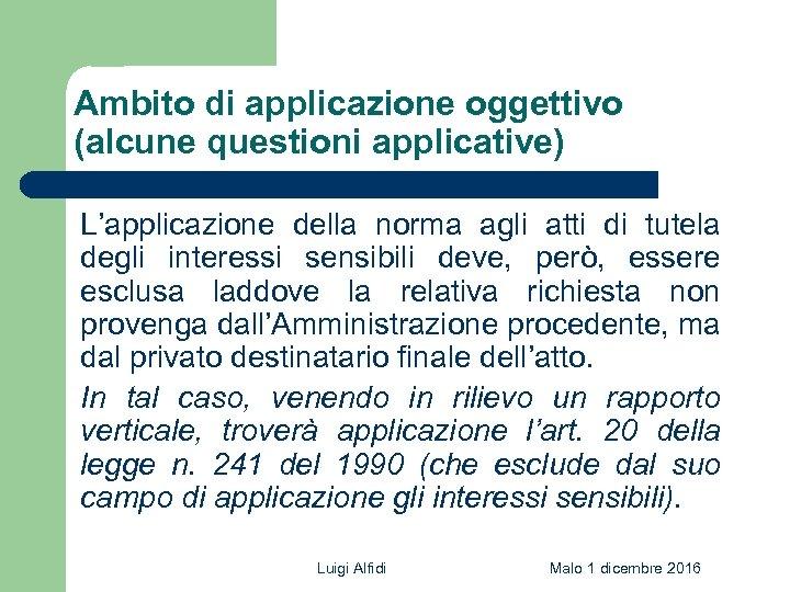 Ambito di applicazione oggettivo (alcune questioni applicative) L'applicazione della norma agli atti di tutela
