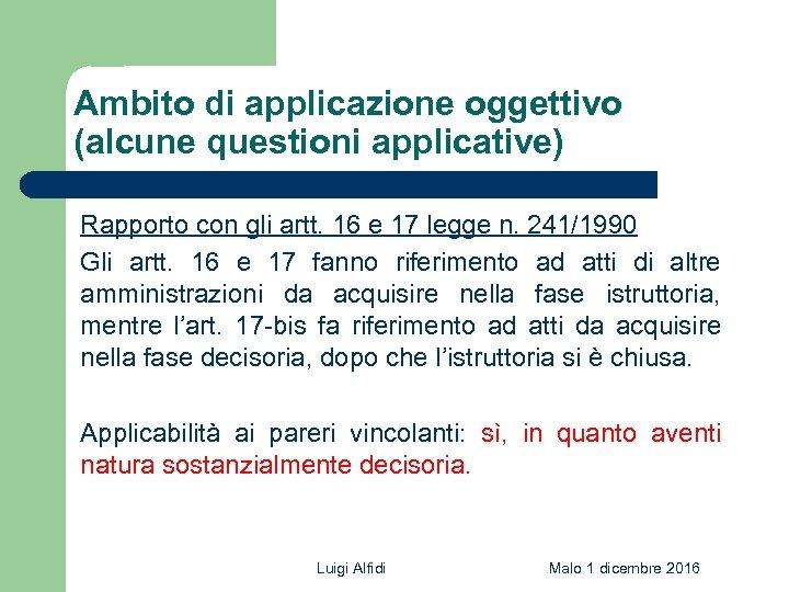 Ambito di applicazione oggettivo (alcune questioni applicative) Rapporto con gli artt. 16 e 17