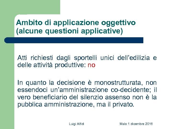 Ambito di applicazione oggettivo (alcune questioni applicative) Atti richiesti dagli sportelli unici dell'edilizia e