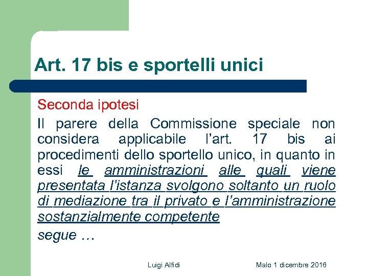 Art. 17 bis e sportelli unici Seconda ipotesi Il parere della Commissione speciale non