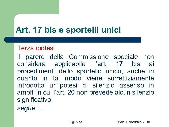 Art. 17 bis e sportelli unici Terza ipotesi Il parere della Commissione speciale non