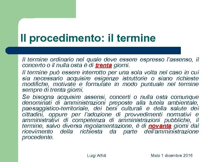 Il procedimento: il termine Il termine ordinario nel quale deve essere espresso l'assenso, il