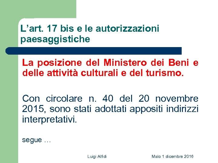 L'art. 17 bis e le autorizzazioni paesaggistiche La posizione del Ministero dei Beni e