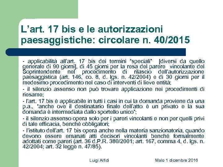L'art. 17 bis e le autorizzazioni paesaggistiche: circolare n. 40/2015 - applicabilità all'art. 17