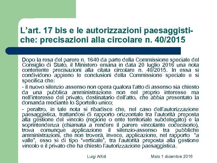 L'art. 17 bis e le autorizzazioni paesaggistiche: precisazioni alla circolare n. 40/2015 Dopo la