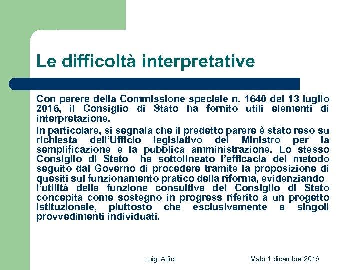 Le difficoltà interpretative Con parere della Commissione speciale n. 1640 del 13 luglio 2016,