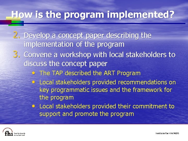 How is the program implemented? 2. Develop a concept paper describing the 3. implementation