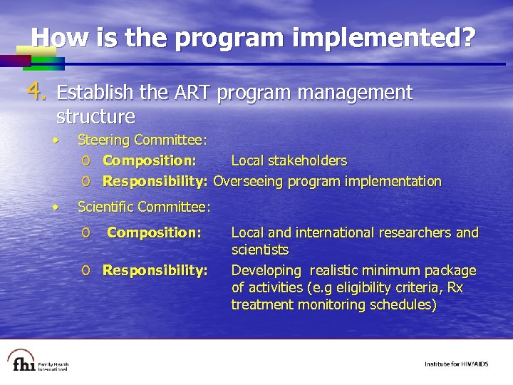 How is the program implemented? 4. Establish the ART program management structure • Steering