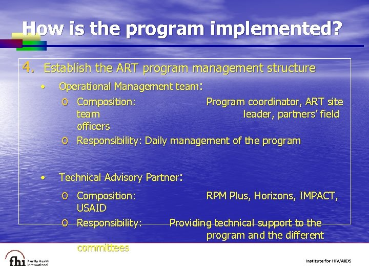 How is the program implemented? 4. Establish the ART program management structure • Operational