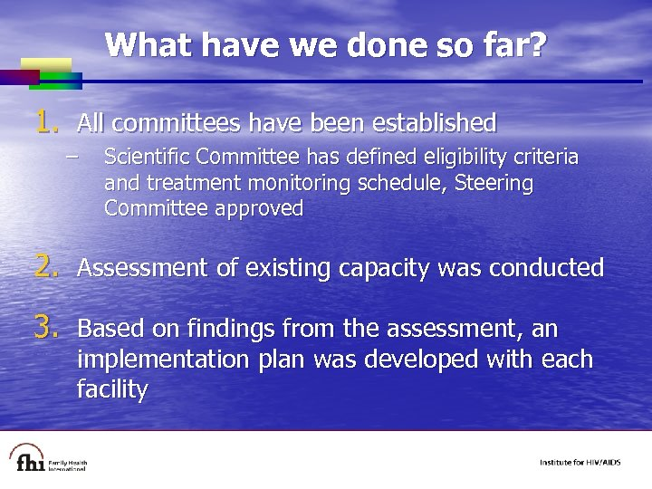 What have we done so far? 1. All committees have been established – Scientific