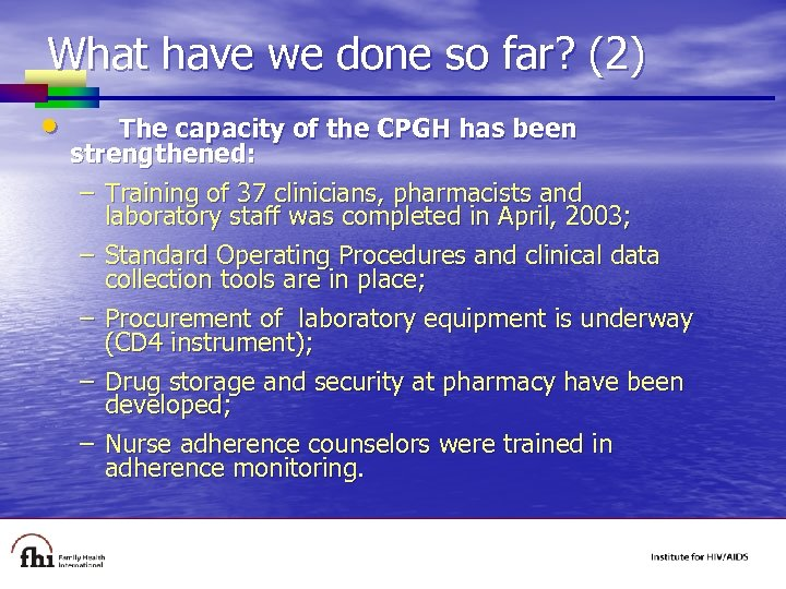 What have we done so far? (2) • The capacity of the CPGH has