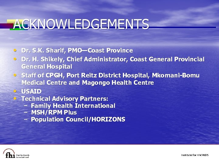ACKNOWLEDGEMENTS • Dr. S. K. Sharif, PMO—Coast Province • Dr. H. Shikely, Chief Administrator,