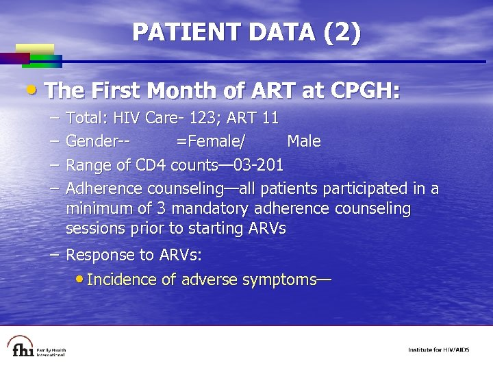 PATIENT DATA (2) • The First Month of ART at CPGH: – – Total:
