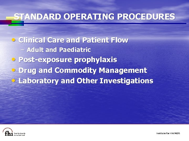 STANDARD OPERATING PROCEDURES • Clinical Care and Patient Flow – Adult and Paediatric •