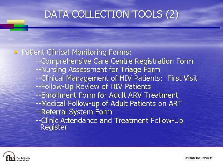 DATA COLLECTION TOOLS (2) • Patient Clinical Monitoring Forms: --Comprehensive Care Centre Registration Form
