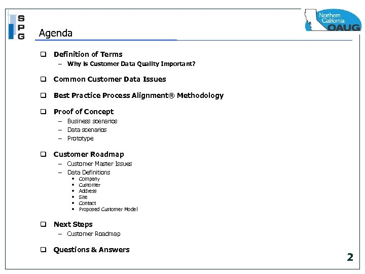Agenda q Definition of Terms – Why is Customer Data Quality Important? q Common