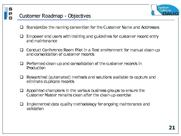 Customer Roadmap - Objectives q Standardize the naming convention for the Customer Name and