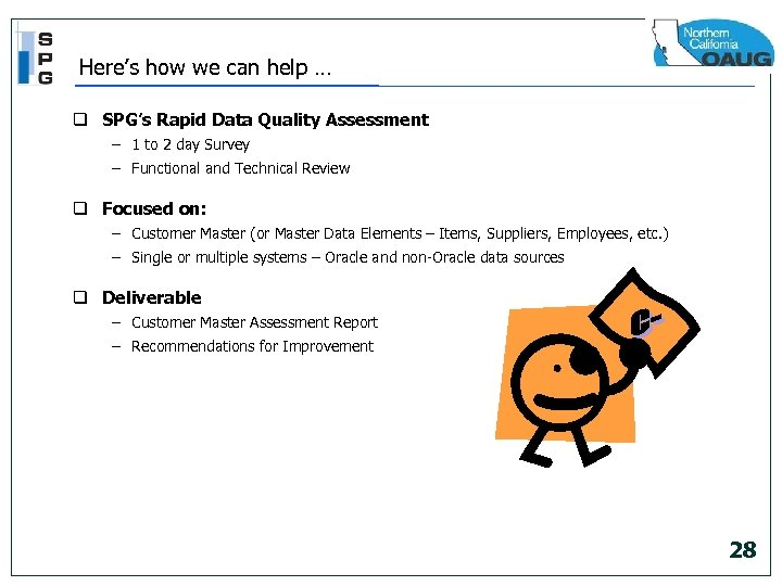 Here's how we can help … q SPG's Rapid Data Quality Assessment – 1