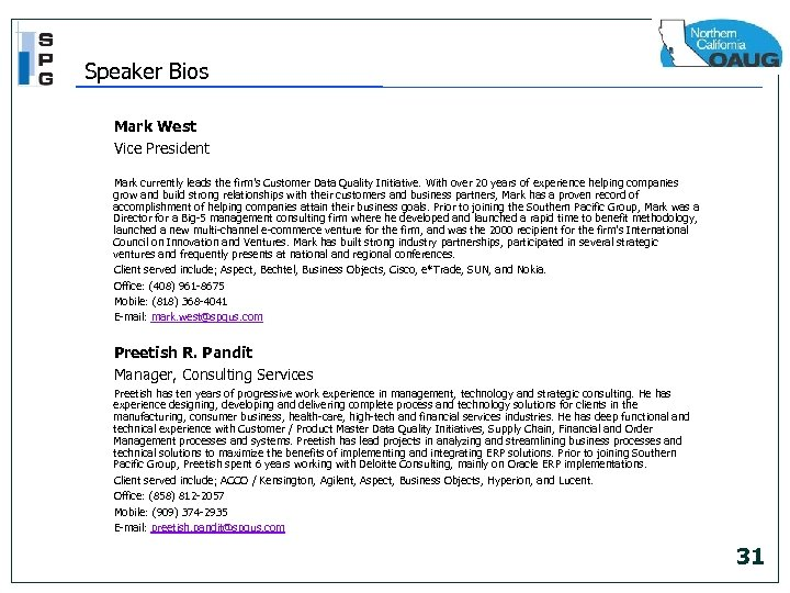 Speaker Bios Mark West Vice President Mark currently leads the firm's Customer Data Quality