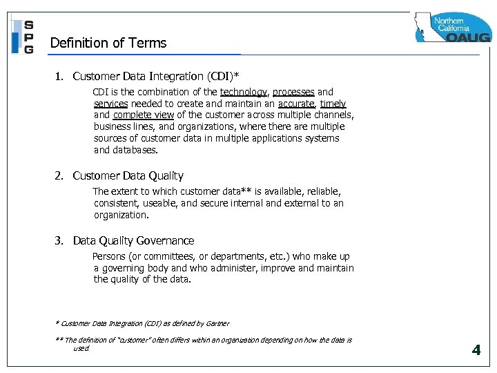 Definition of Terms 1. Customer Data Integration (CDI)* CDI is the combination of the
