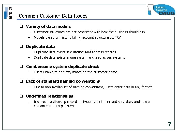 Common Customer Data Issues q Variety of data models – Customer structures are not