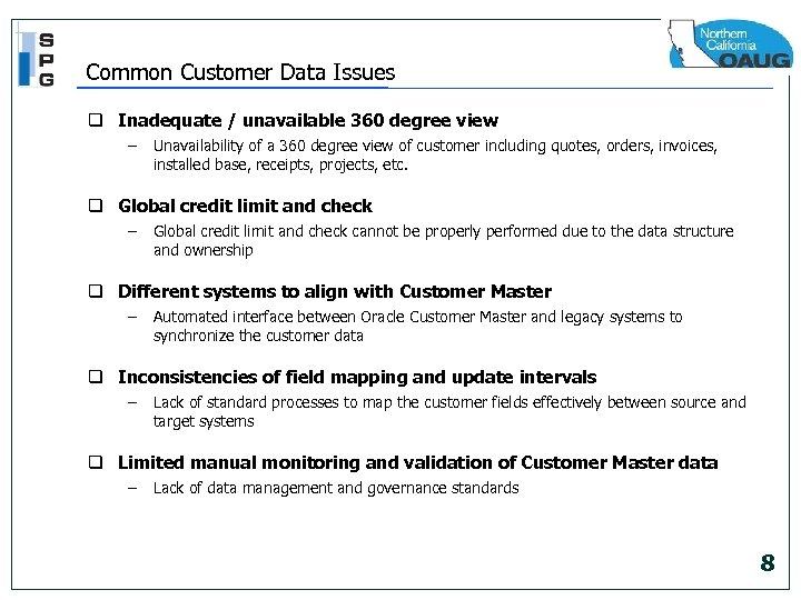 Common Customer Data Issues q Inadequate / unavailable 360 degree view – Unavailability of