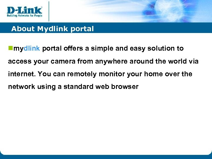 About Mydlink portal nmydlink portal offers a simple and easy solution to access your