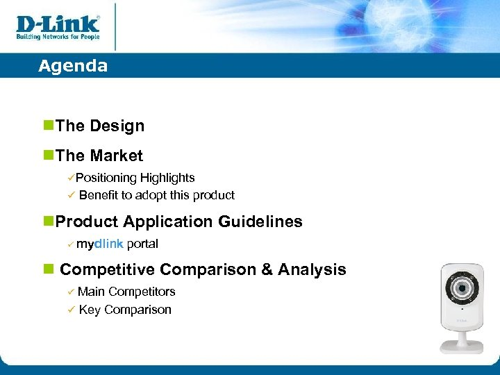 Agenda n. The Design n. The Market üPositioning Highlights ü Benefit to adopt this