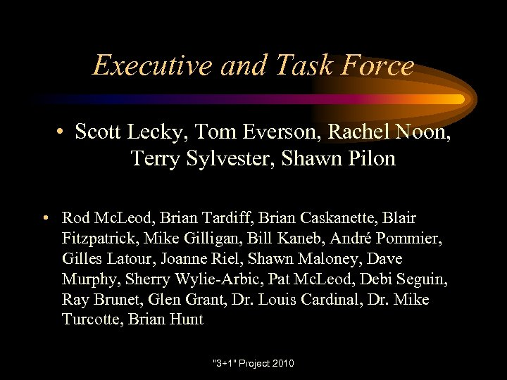 Executive and Task Force • Scott Lecky, Tom Everson, Rachel Noon, Terry Sylvester, Shawn
