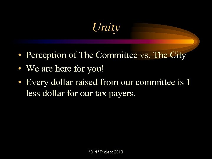 Unity • Perception of The Committee vs. The City • We are here for
