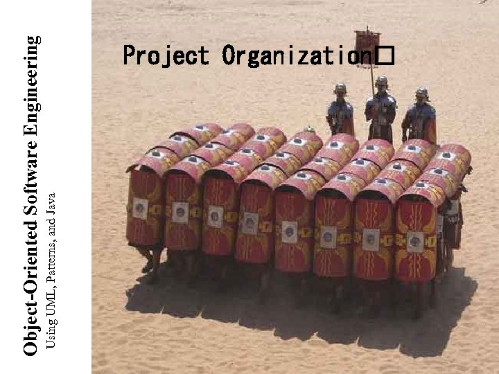 Using UML, Patterns, and Java Object-Oriented Software Engineering Project Organization