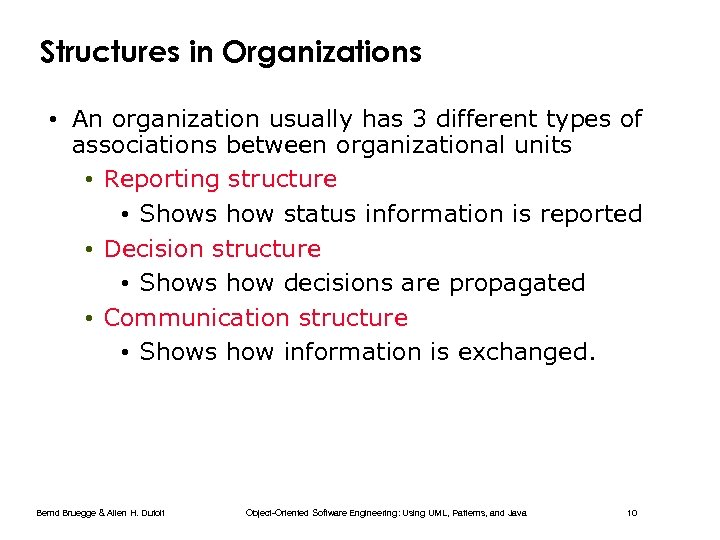 Structures in Organizations • An organization usually has 3 different types of associations between