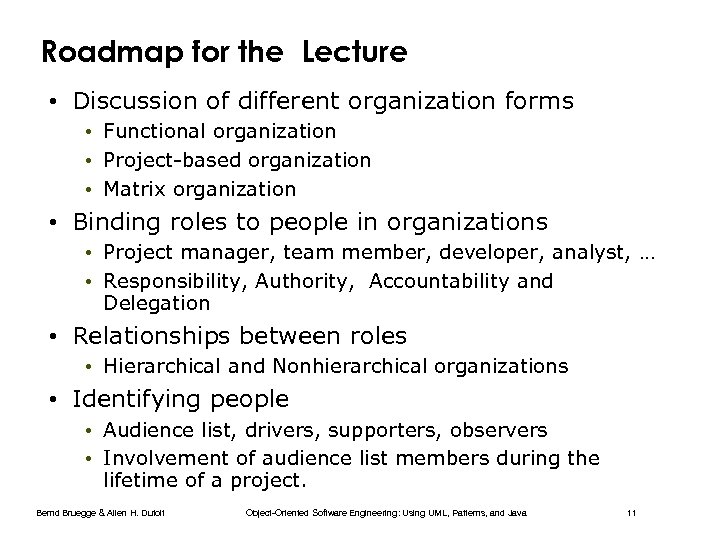 Roadmap for the Lecture • Discussion of different organization forms • Functional organization •