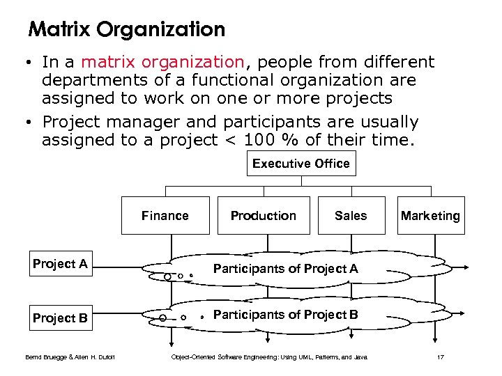 Matrix Organization • In a matrix organization, people from different departments of a functional