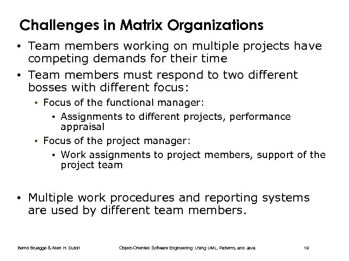 Challenges in Matrix Organizations • Team members working on multiple projects have competing demands