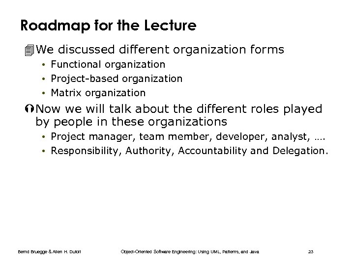 Roadmap for the Lecture 4 We discussed different organization forms • Functional organization •