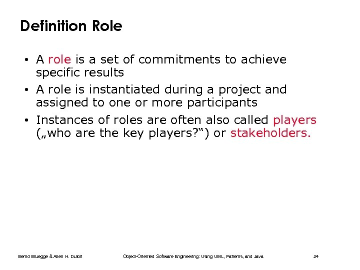 Definition Role • A role is a set of commitments to achieve specific results