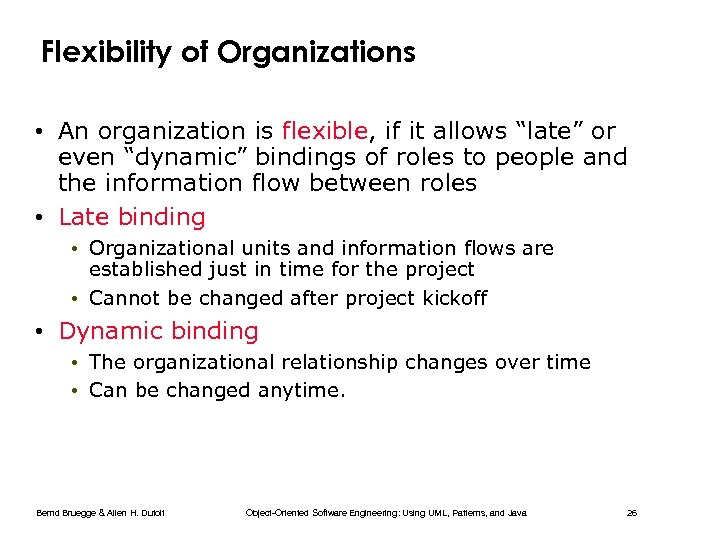 """Flexibility of Organizations • An organization is flexible, if it allows """"late"""" or even"""