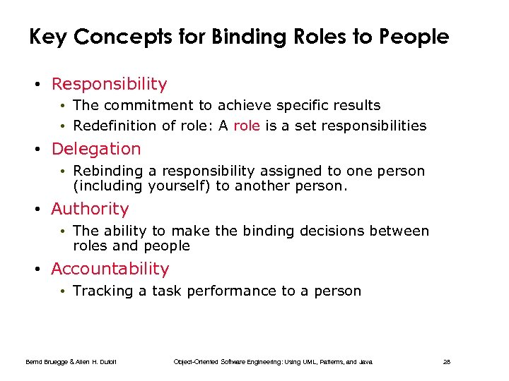 Key Concepts for Binding Roles to People • Responsibility • The commitment to achieve