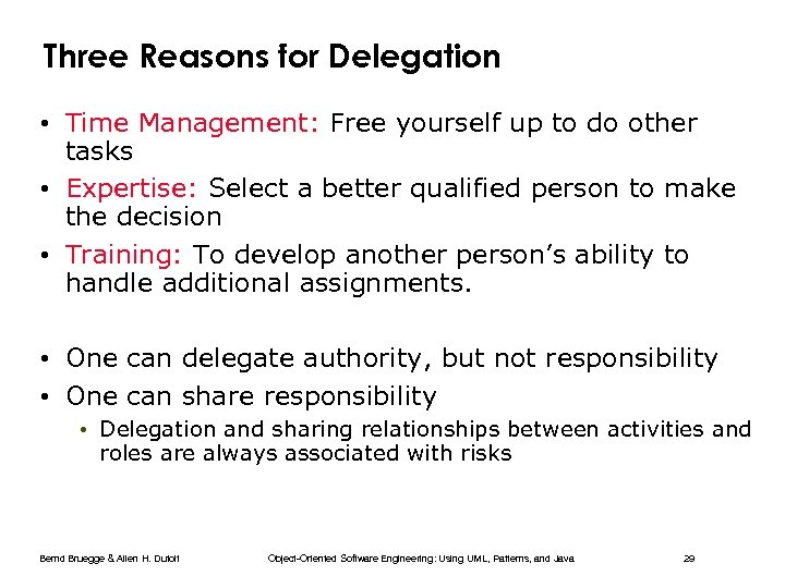 Three Reasons for Delegation • Time Management: Free yourself up to do other tasks
