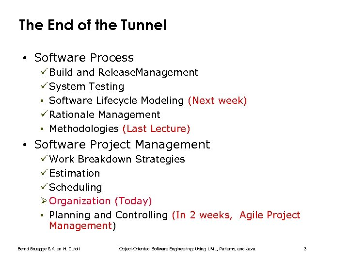 The End of the Tunnel • Software Process ü Build and Release. Management ü